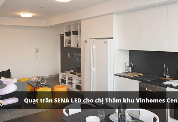 Lắp đặt quạt trần cụp xòe SENA LED chị Thắm khu Vinhomes Central Park